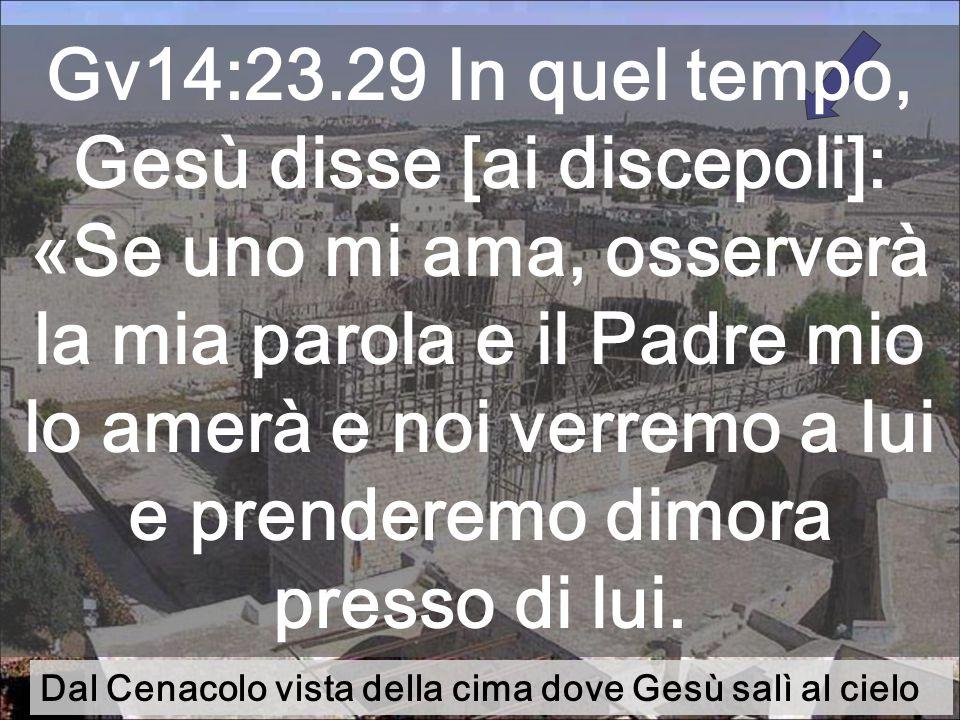 Gv14:23.29 In quel tempo, Gesù disse [ai discepoli]: «Se uno mi ama, osserverà la mia parola e il Padre mio lo amerà e noi verremo a lui e prenderemo dimora presso di lui.
